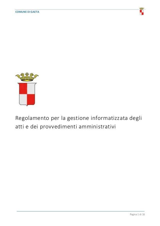 COMUNE DI GAETA Pagina 1 di 16 Regolamento per la gestione informatizzata degli atti e dei provvedimenti amministrativi