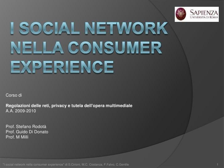 I social network nella consumer experience<br />1<br />Corso di<br />Regolazioni delle reti, privacy e tutela dell'opera m...