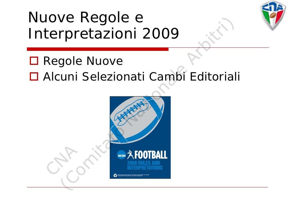 Nuove Regole e                                             i) Interpretazioni 2009                                        ...