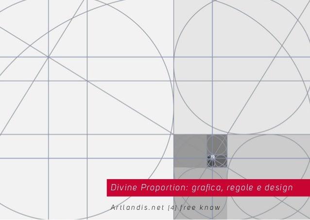 Divine Proportion: grafica, regole e design A r t l a n d i s . n e t [ 4 ] f r e e k n o w