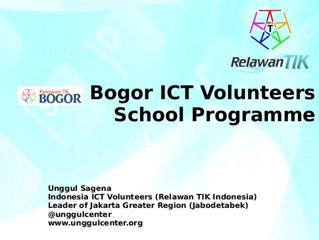 Bogor ICT Volunteers School Programme Unggul Sagena Indonesia ICT Volunteers (Relawan TIK Indonesia) Leader of Jakarta Gre...