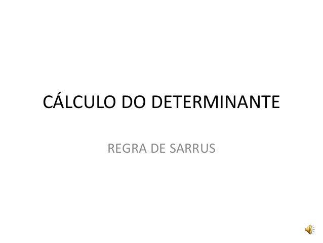 CÁLCULO DO DETERMINANTE REGRA DE SARRUS