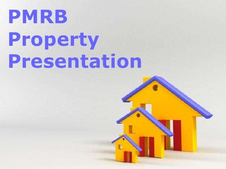 PMRB<br />Property<br />Presentation<br />
