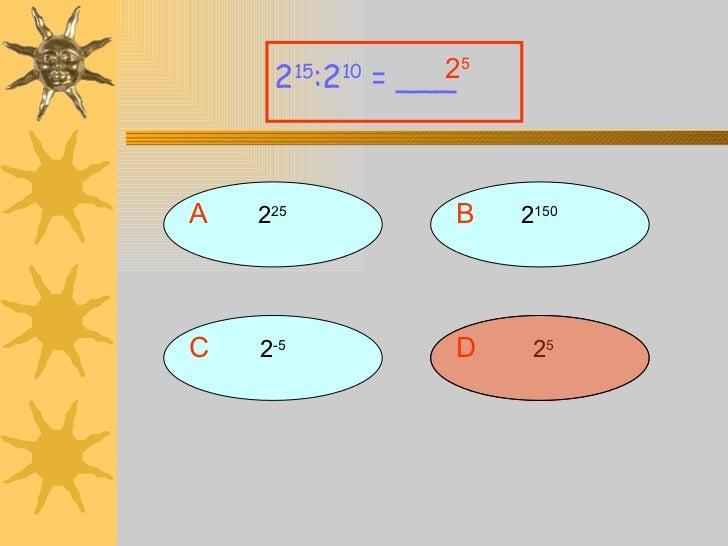A 2 25 2 15 :2 10  = ___ B 2 150 D   2 5 C 2 -5 2 5
