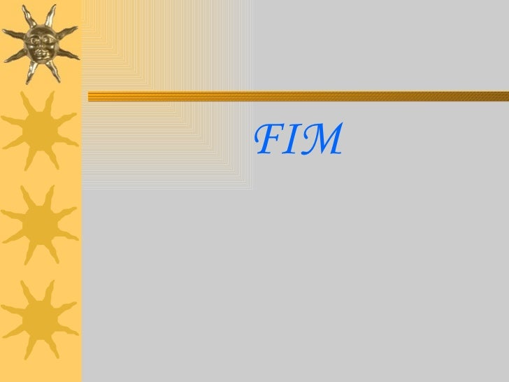 <ul><li>FIM </li></ul>