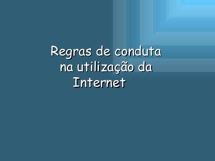 Regras de conduta na utilização da Internet 