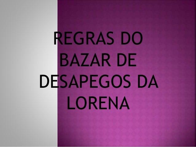 REGRAS DO BAZAR DE DESAPEGOS DA LORENA