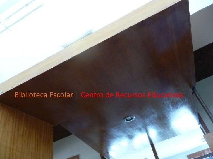 Biblioteca Escolar | Centro de Recursos Educativos
