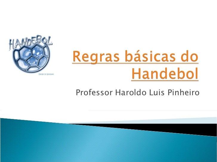 Professor Haroldo Luis Pinheiro