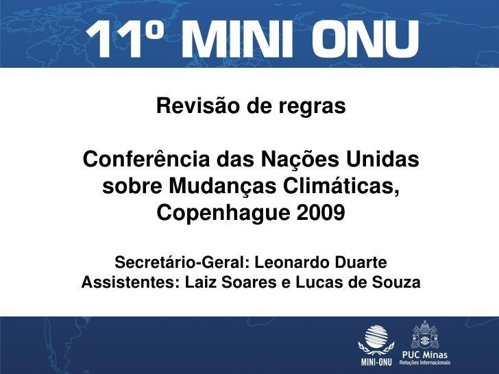 Revisão de regras  Conferência das Nações Unidas  sobre Mudanças Climáticas,       Copenhague 2009      Secretário-Geral: ...