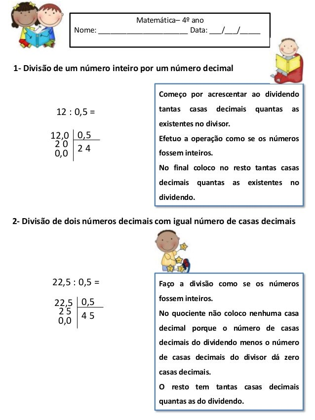 Matemática– 4º ano Nome: ______________________ Data: ___/___/_____ Começo por acrescentar ao dividendo tantas casas decim...