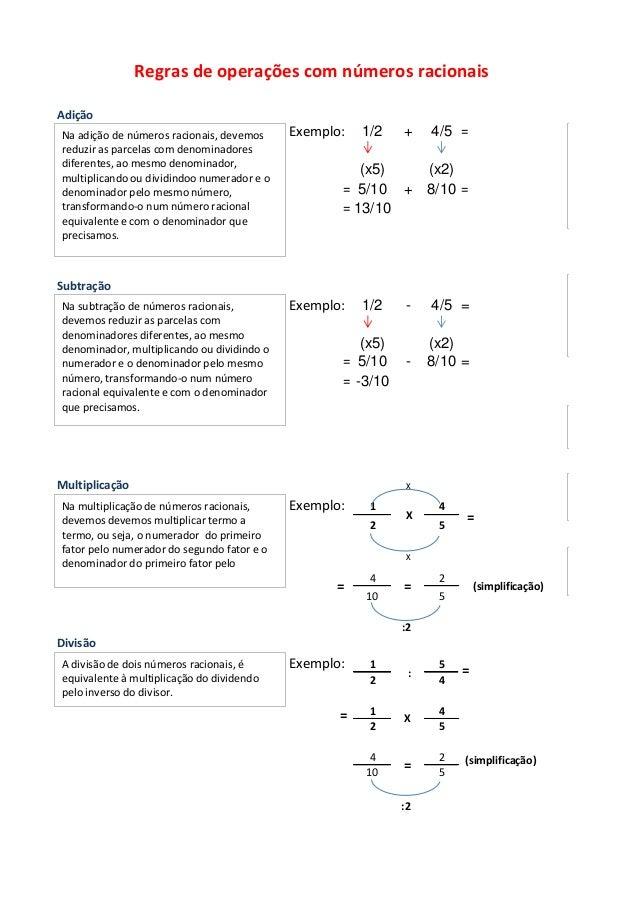 Adição Exemplo: 1/2 + 4/5 = (x5) (x2) = 5/10 + 8/10 = = 13/10 Subtração Exemplo: 1/2 - 4/5 = (x5) (x2) = 5/10 - 8/10 = = -...
