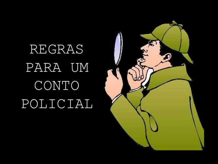REGRAS<br />PARA UM CONTO POLICIAL<br />