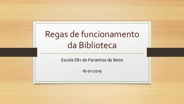 Regas de funcionamento da Biblioteca Escola EB1 de Paranhos da Beira 16-01-2014