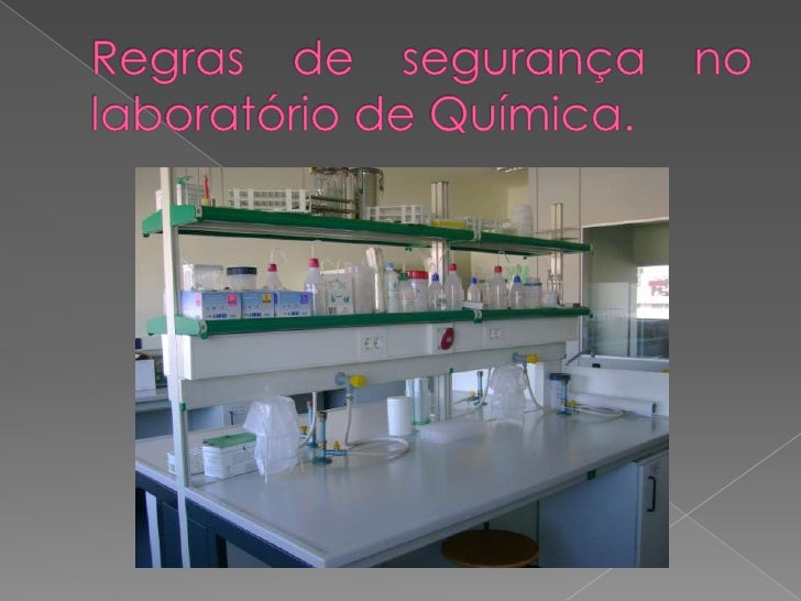 Regras de segurança no laboratório de Química. <br />