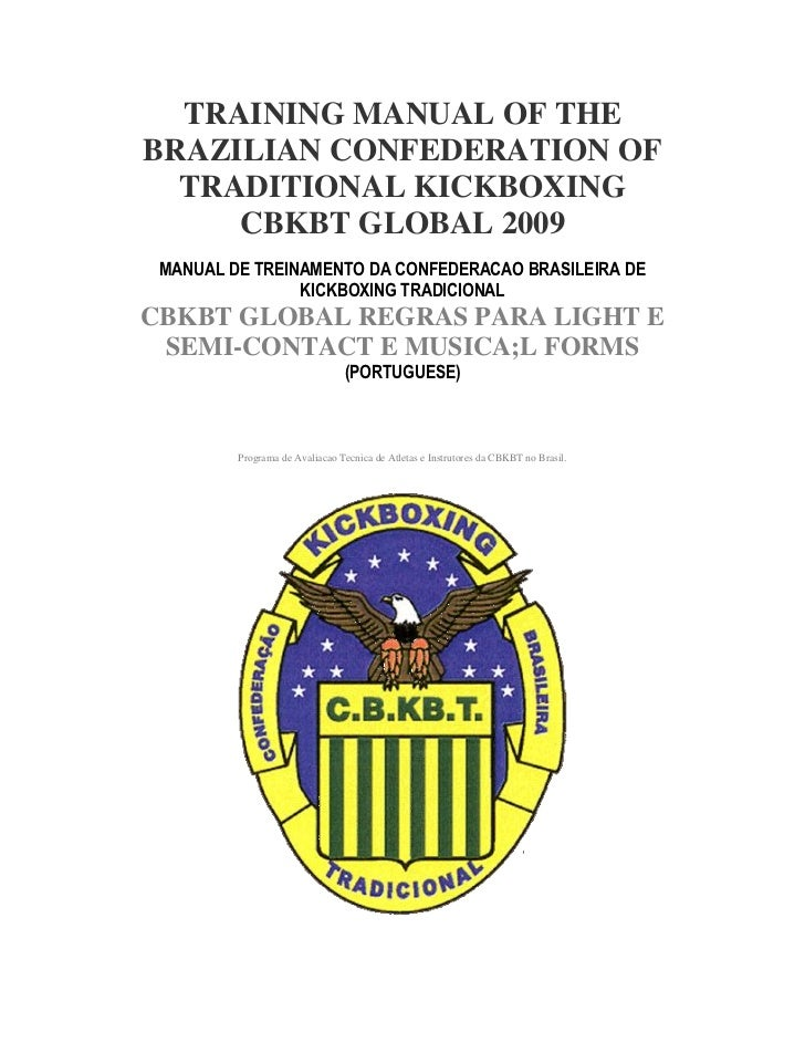 TRAINING MANUAL OF THEBRAZILIAN CONFEDERATION OF  TRADITIONAL KICKBOXING     CBKBT GLOBAL 2009 MANUAL DE TREINAMENTO DA CO...