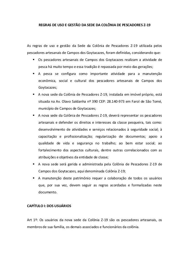 REGRAS DE USO E GESTÃO DA SEDE DA COLÔNIA DE PESCADORES Z-19<br />As regras de uso e gestão da Sede da Colônia de Pescador...