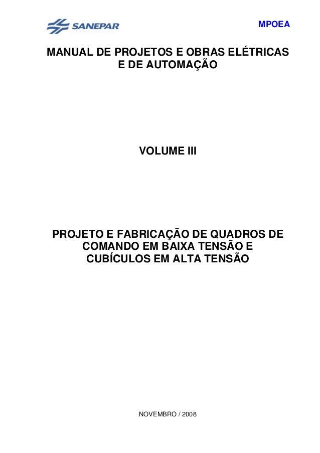 MPOEAMANUAL DE PROJETOS E OBRAS ELÉTRICASE DE AUTOMAÇÃOVOLUME IIIPROJETO E FABRICAÇÃO DE QUADROS DECOMANDO EM BAIXA TENSÃO...