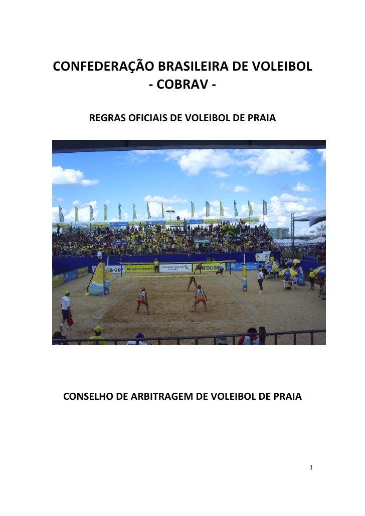 CONFEDERAÇÃO BRASILEIRA DE VOLEIBOL           - COBRAV -     REGRAS OFICIAIS DE VOLEIBOL DE PRAIA CONSELHO DE ARBITRAGEM D...