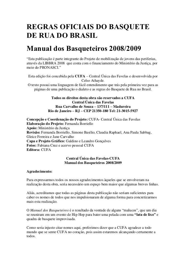 """REGRAS OFICIAIS DO BASQUETEDE RUA DO BRASILManual dos Basqueteiros 2008/2009""""Esta publicação é parte integrante do Projeto..."""