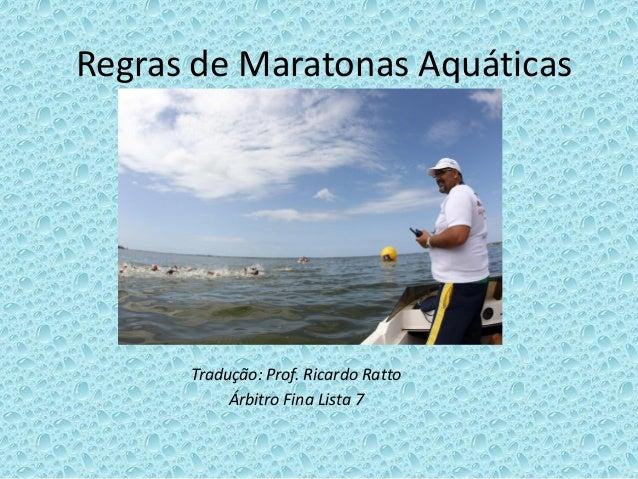 Regras de Maratonas Aquáticas Tradução: Prof. Ricardo Ratto Árbitro Fina Lista 7