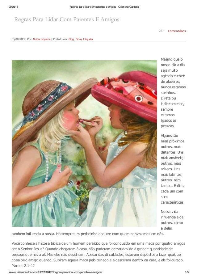 06/08/13  Regras para lidar com parentes e amigos | Cristiane Cardoso  Regras Para Lidar Com Parentes E Amigos 254  Coment...