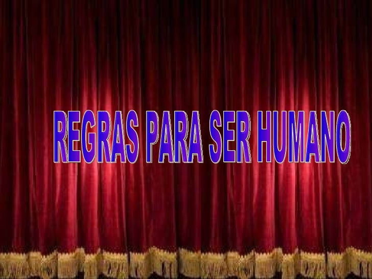 REGRAS PARA SER HUMANO