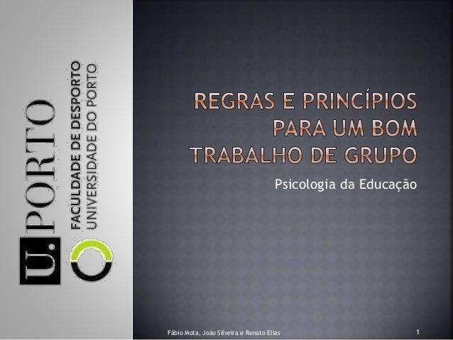 Psicologia da Educação 1Fábio Mota, João Silveira e Renato Elias