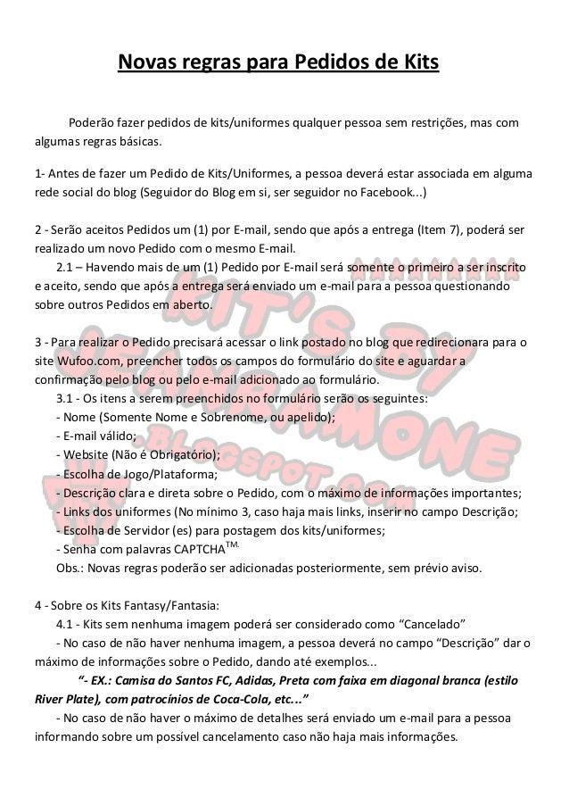 Novas regras para Pedidos de Kits     Poderão fazer pedidos de kits/uniformes qualquer pessoa sem restrições, mas comalgum...