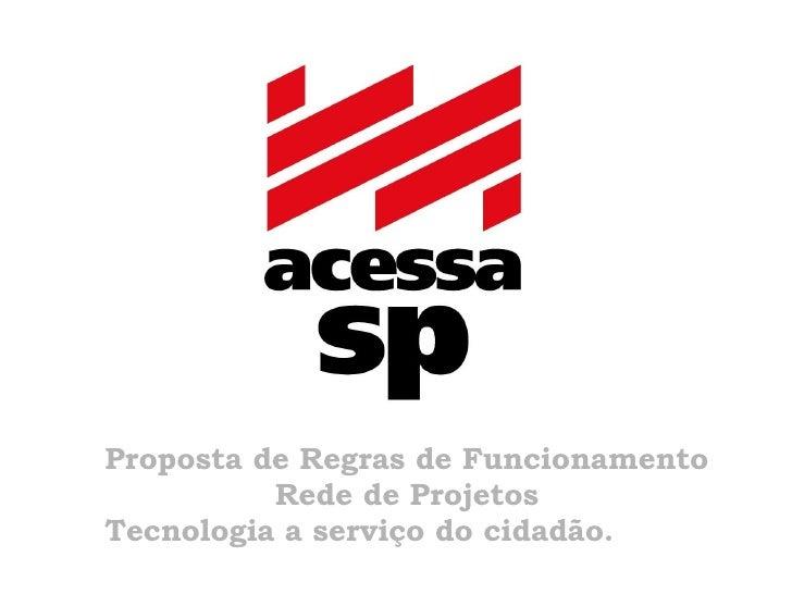 Proposta de Regras de Funcionamento Rede de Projetos Tecnologia a serviço do cidad ão.