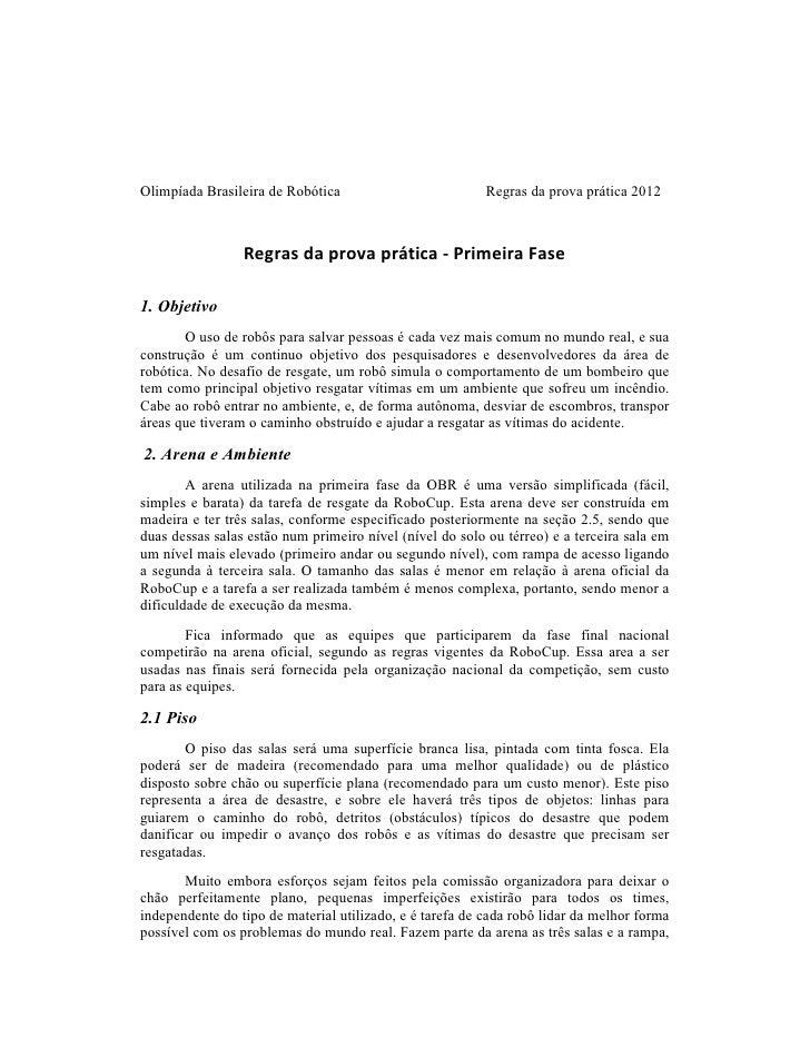 Olimpíada Brasileira de Robótica                          Regras da prova prática 2012                 Regras da prova prá...