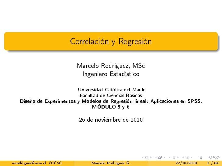 Correlación y Regresión                           Marcelo Rodríguez, MSc                             Ingeniero Estadístico...