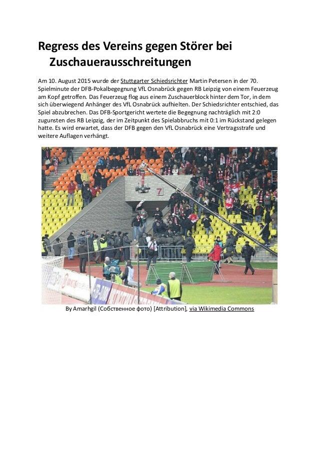 Regress des Vereins gegen Störer bei Zuschauerausschreitungen Am 10. August 2015 wurde der Stuttgarter Schiedsrichter Mart...