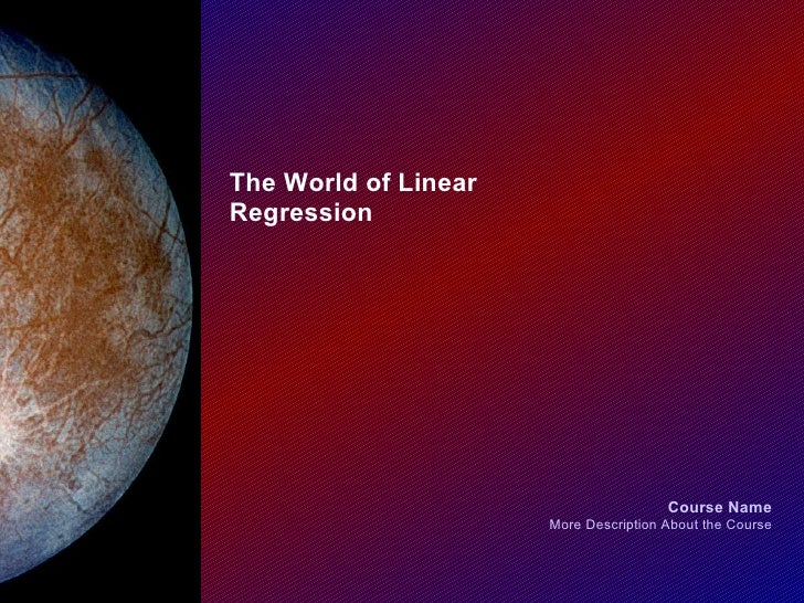 The World of Linear Regression