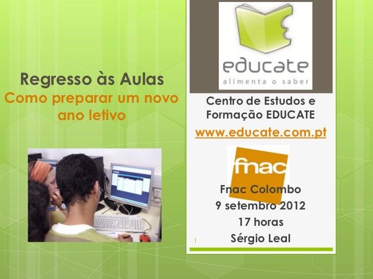 Regresso às AulasComo preparar um novo       Centro de Estudos e      ano letivo            Formação EDUCATE              ...
