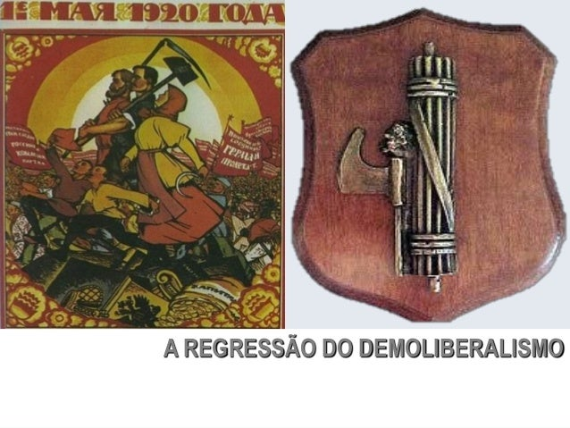 A REGRESSÃO DO DEMOLIBERALISMO