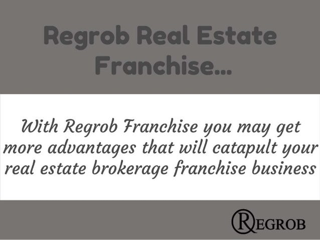 Regrob real estate franchisee