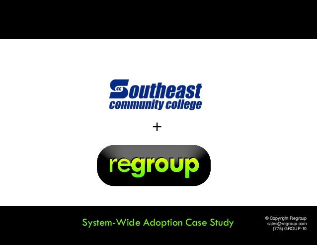 System-Wide Adoption Case Study© Copyright Regroupsales@regroup.com(775) GROUP-10+