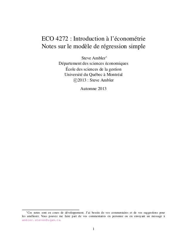 ECO 4272 : Introduction `a l'´econom´etrie Notes sur le mod`ele de r´egression simple Steve Ambler∗ D´epartement des scien...