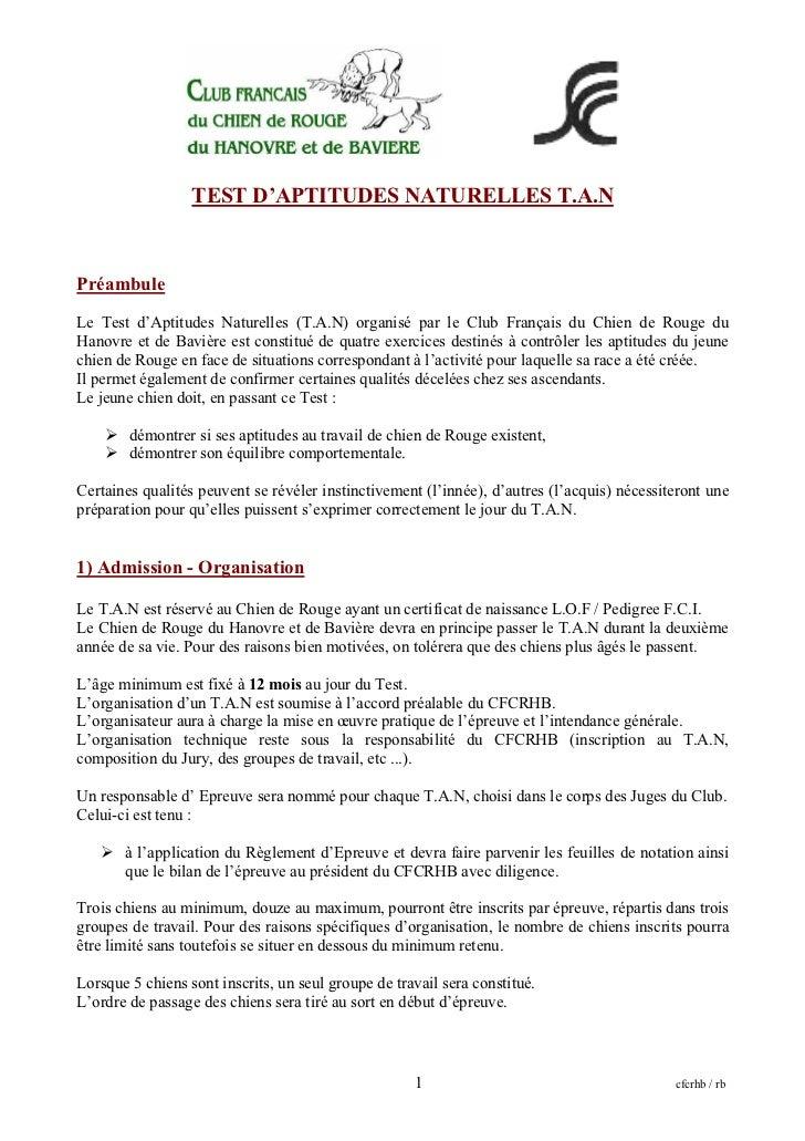 TEST D'APTITUDES NATURELLES T.A.NPréambuleLe Test d'Aptitudes Naturelles (T.A.N) organisé par le Club Français du Chien de...