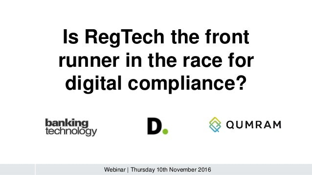 Is RegTech the front runner in the race for digital compliance? Webinar | Thursday 10th November 2016