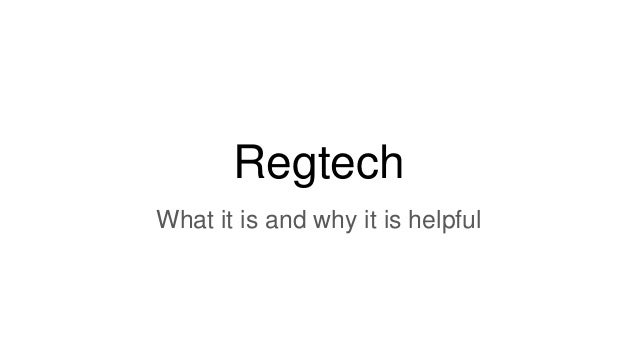 Regtech What it is and why it is helpful