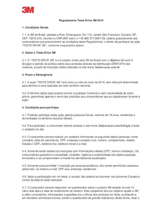 Regulamento Teste Drive 3M 2014 1. Condições Gerais 1.1. A 3M do Brasil, sediada a Rod. Anhanguera, Km 110, Jardim São Fra...