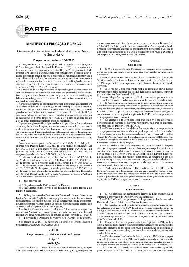 5606-(2) Diário da República, 2.ª série—N.º 45—5 de março de 2015 PARTE C MINISTÉRIO DA EDUCAÇÃO E CIÊNCIA Gabinete do Sec...