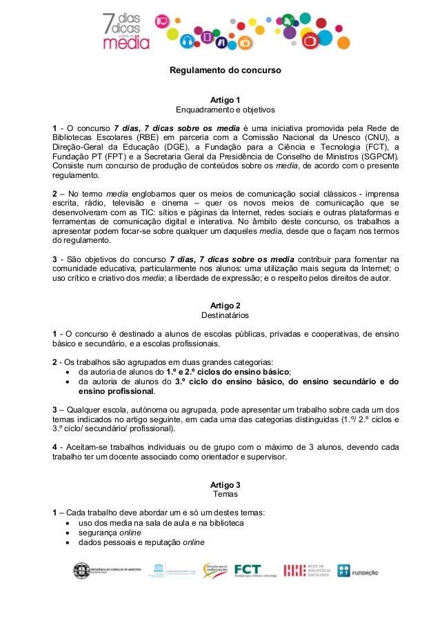 Regulamento do concurso Artigo 1 Enquadramento e objetivos 1 - O concurso 7 dias, 7 dicas sobre os media é uma iniciativa ...