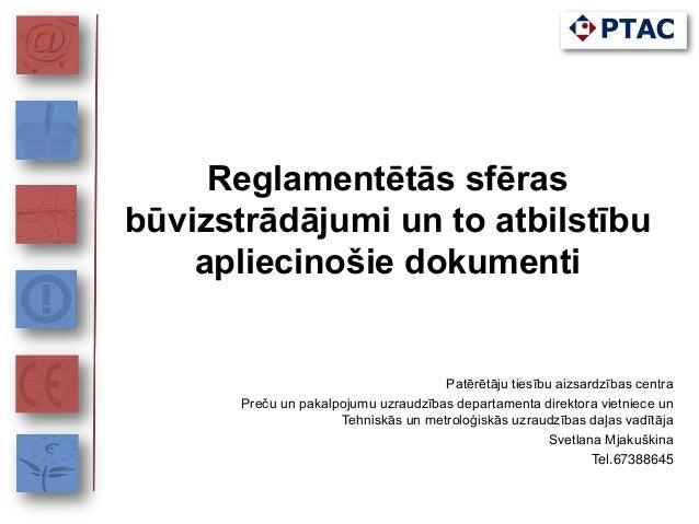 Reglamentētās sfēras būvizstrādājumi un to atbilstību apliecinošie dokumenti Patērētāju tiesību aizsardzības centra Preču ...