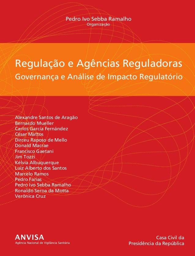 Regulação e Agências Reguladoras Governança e Análise de Impacto Regulatório Casa Civil da Presidência da República Regula...