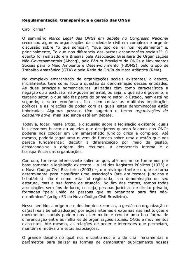 Regulamentação, transparência e gestão das ONGsCiro Torres*O seminário Marco Legal das ONGs em debate no Congresso Naciona...