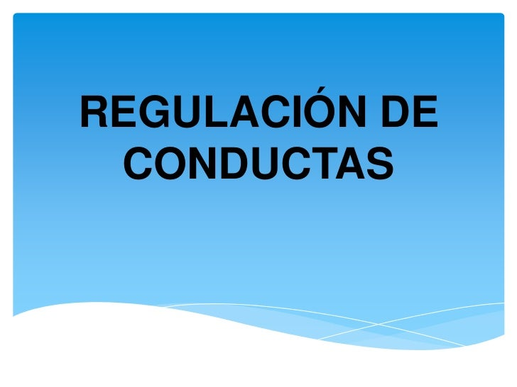 REGULACIÓN DE CONDUCTAS<br />