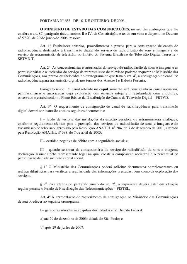 PORTARIA Nº 652 DE 10 DE OUTUBRO DE 2006. O MINISTRO DE ESTADO DAS COMUNICAÇÕES, no uso das atribuições que lhe confere o ...